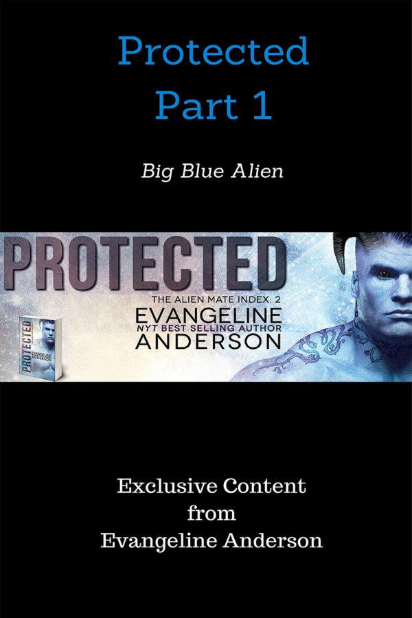 Protected Part 1: Big Blue Alien
